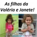 As filhas da Valéria e Janete!
